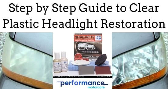 Step by Step Guide to Clear Plastic Headlight Restoration