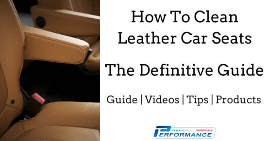 The Definitive Guide on How To Clean Leather Car Seats