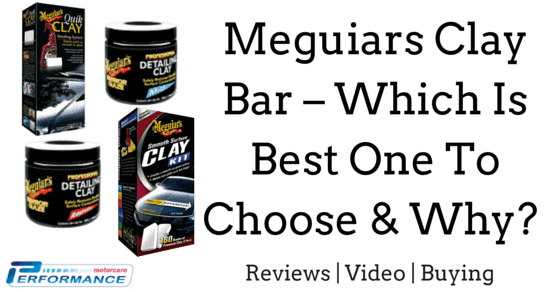 Meguiars Clay Bar – Which Is Best One To Choose & Why?