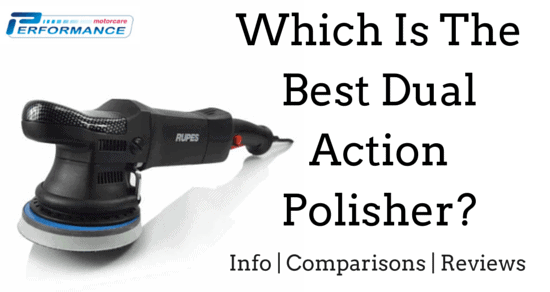 Which Is The Best Dual Action Polisher?