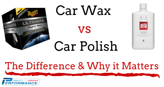 car wax vs car polish - the difference & what it matters